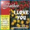 FATHER I LOVE YOU
