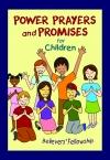 POWER PRAYERS AND PROMISES FOR CHILDREN