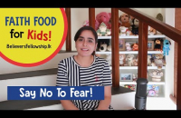 Say No To Fear! | Faith Food for Kids (Episode 1)