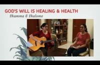 God's Will is Healing & Health || Shamma & Shalome