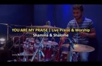 You are my Praise | Shamma & Shalome (Live Praise & Worship)