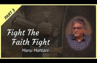 Part 3 - Fight the Faith Fight