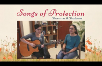 Songs of Protection | Shamma and Shalome