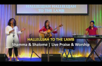 Hallelujah to the Lamb | Live Praise & Worship || Shamma & Shalome