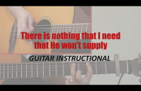 Guitar Instructional   How to play   There is nothing that I need that He won't supply