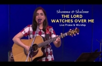 The Lord watches over me (LIVE) || Shamma and Shalome